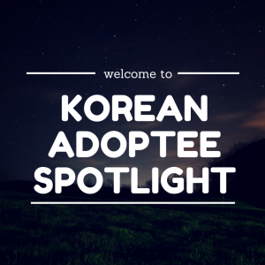 Korean Adoptee Spotlight