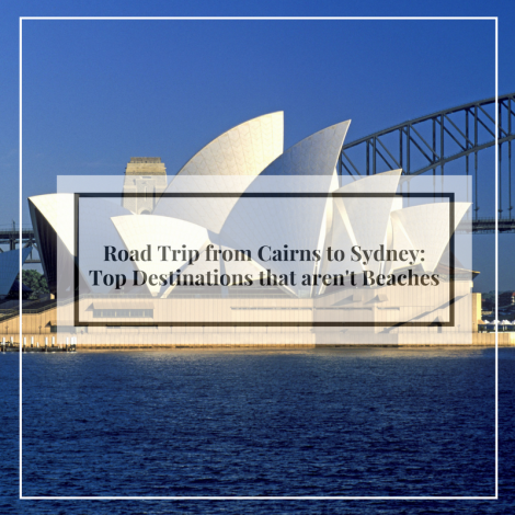 Cairns to Sydney road trip