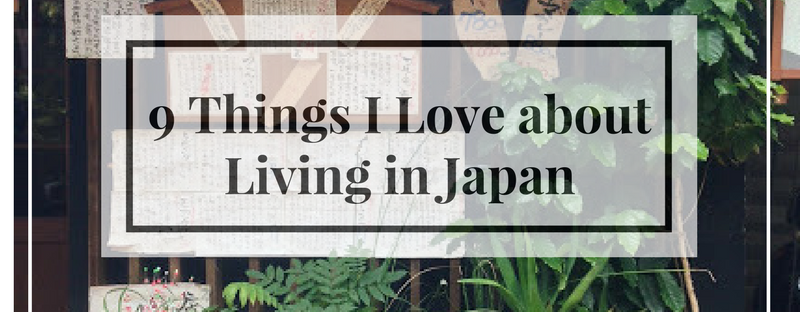 9 things I love about living in Japan