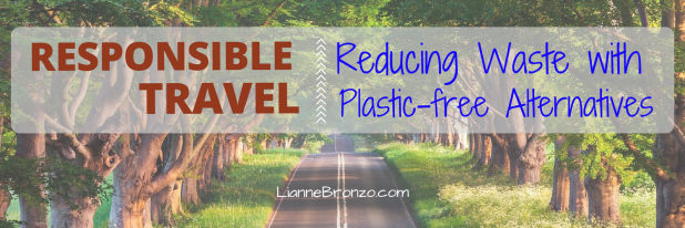 responsible travel reducing waste with plastic free alternatives